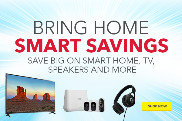 Bring Home Smart Savings - Save big on smart home, tv, speakers and more