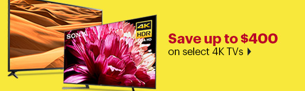 Save up to $400 on select 4K TVs